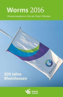 Worms 2016 – 200 Jahre Rheinhessen
