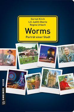 Worms – Porträt einer Stadt von Kirch,  Gernot, Oberle,  Lili Judith, Urbach,  Regina
