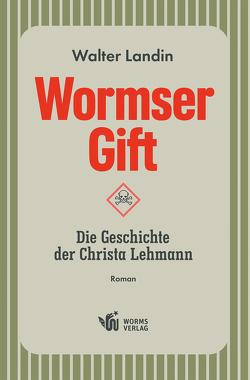 Wormser Gift von Landin,  Walter