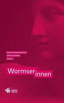 Wormserinnen von Heimkreitner,  Veronik, Schäfer,  Ulrike