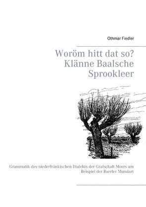 Woröm hitt dat so? Klänne Baalsche Sprookleer von Fiedler,  Othmar