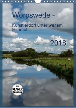 Worpswede – Künstlerdorf unter weitem Himmel (Wandkalender 2018 DIN A4 hoch) von Blome,  Dietmar