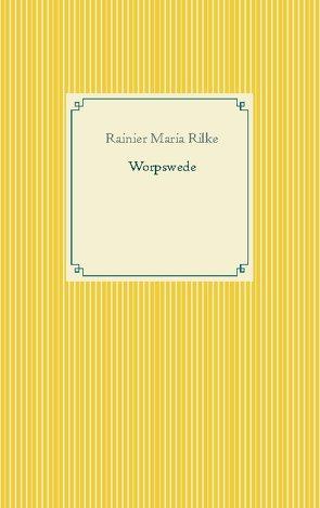 Worpswede von Rilke,  Rainier Maria