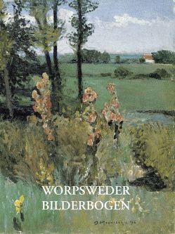 Worpsweder Bilderbogen von Mackensen,  Fritz, Modersohn,  Otto, Modersohn-Becker,  Paula, Overbeck,  Fritz, Riedel,  Karl-Veit, Vogeler,  Heinrich