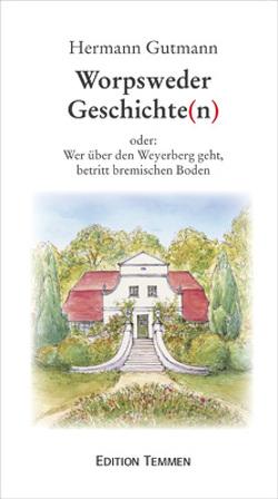 Worpsweder Geschichte(n) von Gutmann,  Hermann