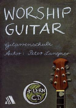 Worship Guitar von Langner,  Peter