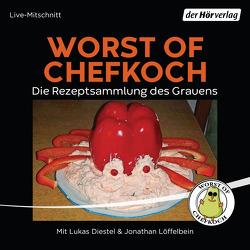 Worst of Chefkoch von Diestel,  Lukas, Löffelbein,  Jonathan