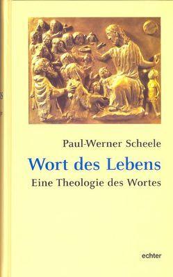 Wort des Lebens von Scheele,  Paul W