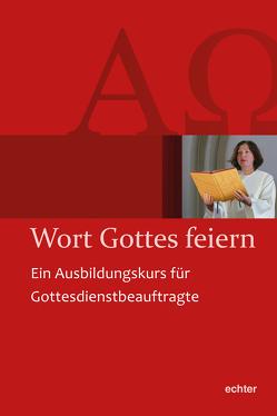 Wort Gottes feiern von Liturgiereferat der Diözese Würzburg