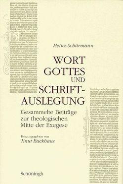 Wort Gottes und Schriftauslegung von Backhaus,  Knut, Schürmann,  Heinz