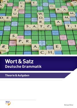 Wort & Satz / Wort & Satz – Deutsche Grammatik von Ritter,  Michael