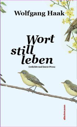Wort still leben von Haak,  Wolfgang