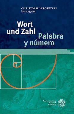 Wort und Zahl/Palabra y número von Strosetzki,  Christoph