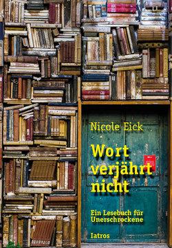 Wort verjährt nicht von Eick,  Nicole