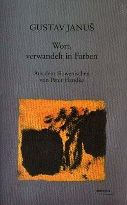 Wort, verwandelt in Farben von Hafner,  Fabjan, Januš,  Gustav