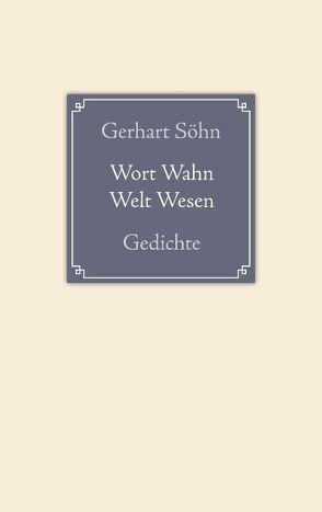 Wort Wahn Welt Wesen von Söhn,  Gerhart