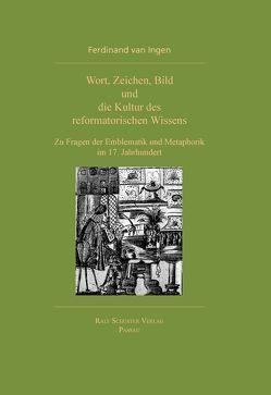 Wort, Zeichen, Bild und die Kultur des reformatorischen Wissens von van Ingen,  Ferdinand