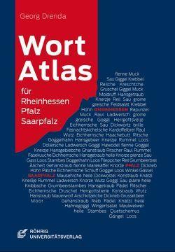 Wortatlas für Rheinhessen, Pfalz und Saarpfalz von Drenda,  Georg