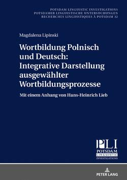Wortbildung Polnisch und Deutsch: Integrative Darstellung ausgewählter Wortbildungsprozesse von Lipinski,  Magdalena
