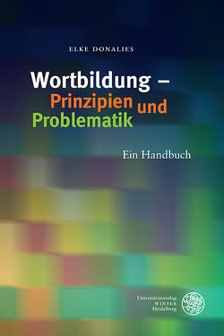 Wortbildung – Prinzipien und Problematik von Donalies,  Elke
