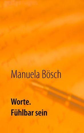 Worte. von Bösch,  Manuela