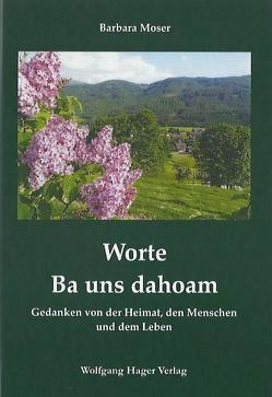 Worte – Ba uns dahoam von Moser,  Barbara
