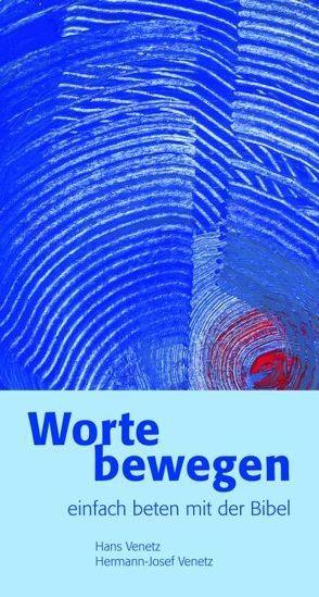 Worte bewegen von Venetz,  Hans, Venetz,  Hermann-Josef