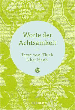 Worte der Achtsamkeit von Neundorfer,  German, Thich,  Nhat Hanh