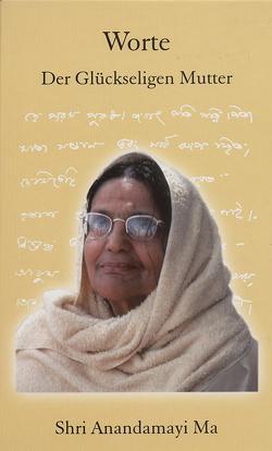 Worte der Glückseligen Mutter von Anandamayi Ma, Schang,  Chandravali