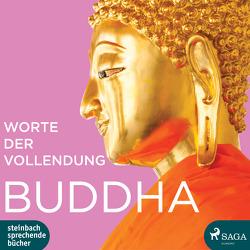 Worte der Vollendung von Buddha, Eckardt,  Hans