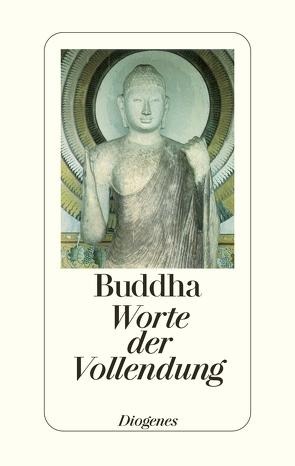 Worte der Vollendung von Buddha, Kraus,  Wolfgang