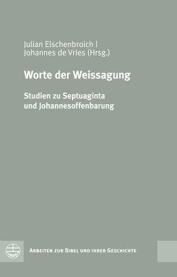 Worte der Weissagung von de Vries,  Johannes, Elschenbroich,  Julian