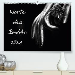 Worte des Buddha 2021 (Premium, hochwertiger DIN A2 Wandkalender 2021, Kunstdruck in Hochglanz) von Knobloch,  Victoria
