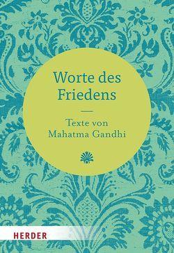 Worte des Friedens von Gandhi,  Mahatma