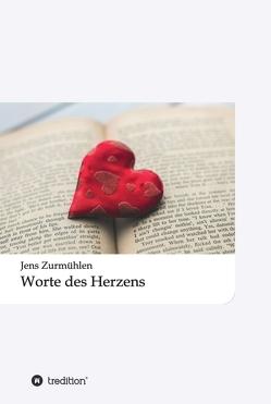 Worte des Herzens von Zurmühlen,  Jens
