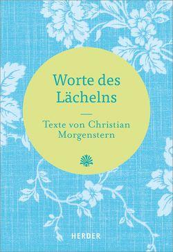 Worte des Lächelns von Morgenstern,  Christian, Neundorfer,  German