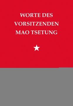 Worte des Vorsitzenden von Tsetung,  Mao