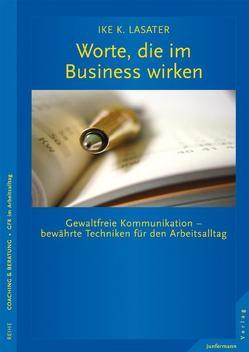 Worte, die im Business wirken von Lasater,  Ike K., Mallett,  Dagmar