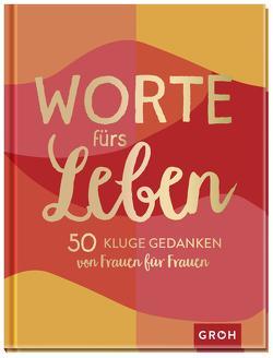 Worte fürs Leben – 50 kluge Gedanken von Frauen für Frauen