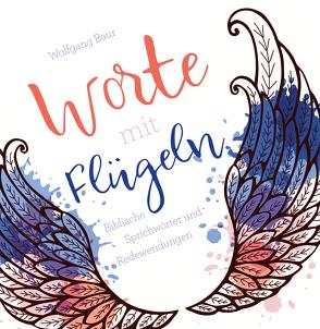 Worte mit Flügeln von Baur,  Wolfgang