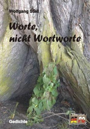Worte nicht Wortworte von Stell,  Wolfgang