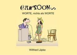 Worte, nichts als Worte von Läpke,  Wilfried