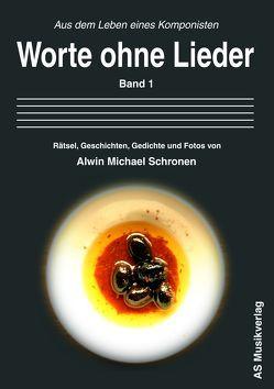 Worte ohne Lieder I von Schronen,  Alwin Michael