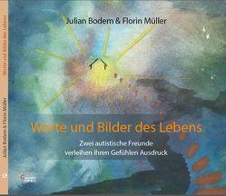 Worte und Bilder des Lebens von Bodem,  Julian, Müller,  Florin