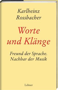Worte und Klänge von Rossbacher,  Karlheinz