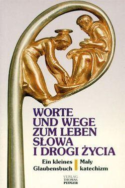 Worte und Wege zum Leben /Slowa i drogi zycia von Baur,  Andreas, Hengsbach,  Franz, Likierski,  Jerzy, Plöger,  Wilhelm