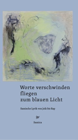Worte verschwinden / fliegen / zum blauen Licht von Domokos,  Johanna, Riessler,  Michael, Schlosser,  Christine