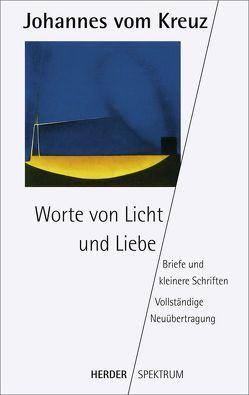 Worte von Licht und Liebe von Dobhan,  Ulrich, Hense,  Elisabeth, Johannes vom Kreuz, Peeters,  Elisabeth