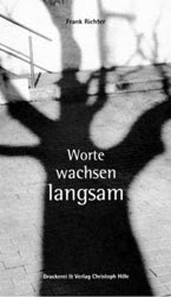 Worte wachsen langsam von Giersch,  Steffen, Richter,  Frank
