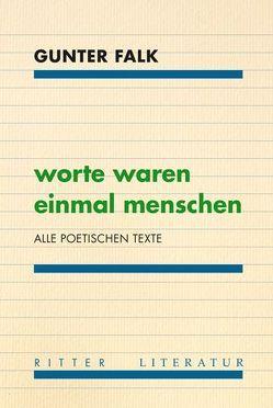 Worte waren einmal Menschen von Eichberger,  Günter, Falk,  Gunter